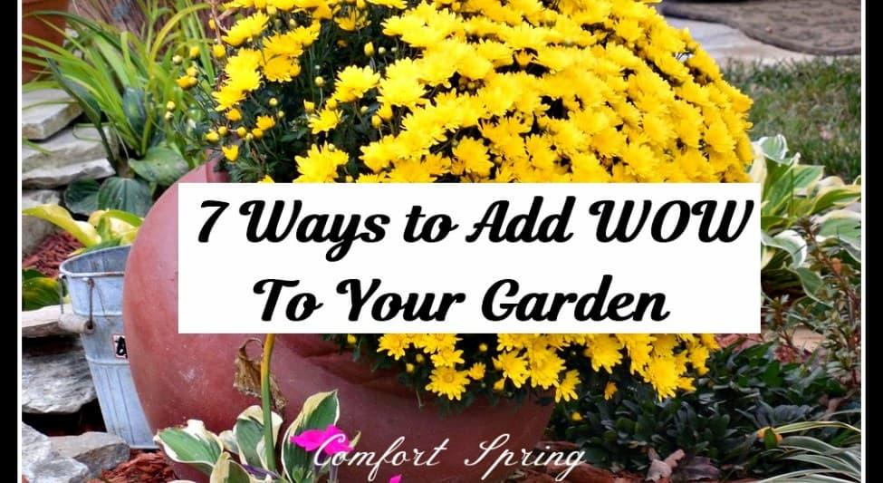 7 Ways to add wow to garden